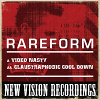 RareForm - Video Nasty And Claustrophobic Cool Down